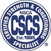 <p><strong>C.S.C.S.</strong></p> <p>Certified Strength</p> <p>& Conditioning Specialist</p> <p>(2015)</p>